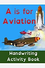 A is for Aviation: Handwriting Activity book Paperback