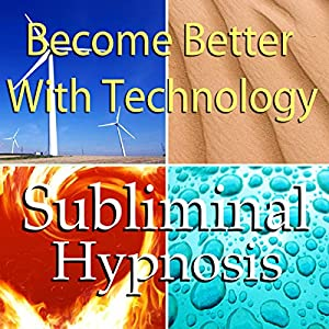Become Better With Technology Subliminal Affirmations Speech