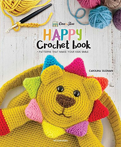 One and Two Company's Happy Crochet Book: Patterns That Make Your Kids Smile