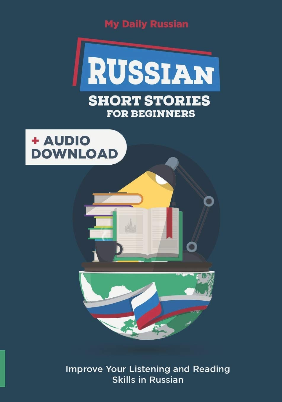 Russian Short Stories For Beginners  30 Captivating Short Stories To Learn Russian And Grow Your Vocabulary The Fun Way