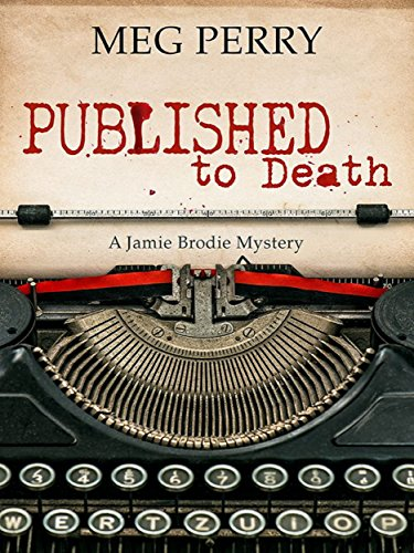 Published to Death: A Jamie Brodie Mystery (Jamie Brodie Mysteries Book 15) by [Perry, Meg]
