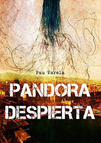 Pandora despierta de Pau Varela