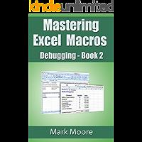 Mastering Excel Macros: Debugging (Book 2 of Mastering Excel Macros)