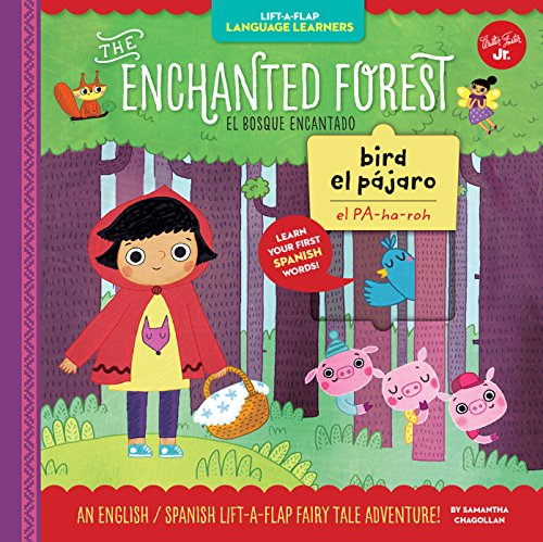 Lift-a-Flap Language Learners: The Enchanted Forest: An English/Spanish Lift-a-Flap Fairy Tale Adventure (Spanish Edition) by WALTER FOSTER JR