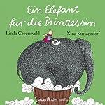 Ein Elefant für die Prinzessin | Linda Groeneveld