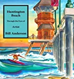 Huntington Beach: Through the Eyes of Bill Anderson