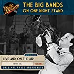 Big Bands on One Night Stand, Volume 3 |  Radio Archives