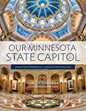 img - for Our Minnesota State Capitol: From Groundbreaking through Restoration book / textbook / text book