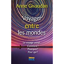 Voyager entre les Mondes (French Edition)