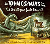 Dinosaurs Are Back and It's All Your Fault Edward!, Wendy Hartmann and Niki Daly, 0689811527