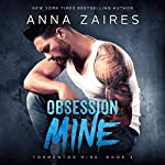 Obsession Mine: Tormentor Mine, Book 2 | Anna Zaires