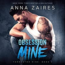 Obsession Mine: Tormentor Mine, Book 2 Audiobook by Anna Zaires Narrated by Tracy Marks, Sebastian York