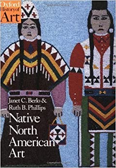 Book Native North American Art (Oxford History of Art) by Berlo, Janet Catherine, Phillips, Ruth B. published by Oxford University Press, USA (1998)
