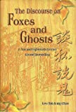 The Discourse on Foxes and Ghosts : Ji Yun and Eighteenth-Century Literati Storytelling, Chan, Leo Tak-hung and Jonsson, Stefan, 9622017495