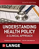 Understanding Health Policy: A Clinical Approach, 8E