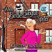 When Birdie Babysat Spider: A Jayne Frost Short | Kristen Painter