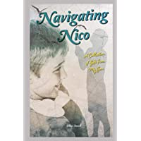 Image for Navigating Nico: A Collection of Gifts From My Son