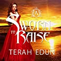 Sworn to Raise: Courtlight, Book 1 Audiobook by Terah Edun Narrated by Ashley Arnold