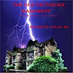 The Old Victorian Basement: No Rest for the Wicked, Except the Eternal | Kenneth Toles Jr.