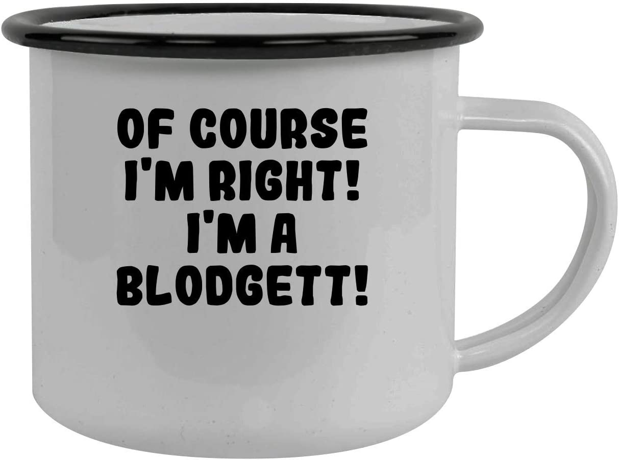 Of Course I'm Right! I'm A Blodgett! - Stainless Steel 12Oz Camping Mug, Black