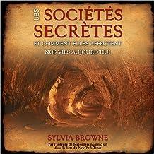 Les Sociétés secrètes et comment elles affectent nos vies aujourd'hui