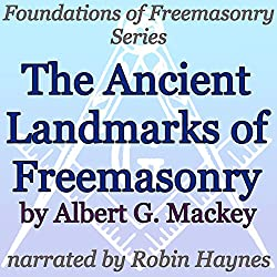 The Ancient Landmarks of Freemasonry