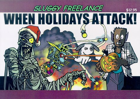 sluggy freelance when holidays attack book 3 pete abrams