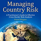 Managing Country Risk: A Practitioner's Guide to