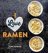 I Love Ramen by Toni Patrick (2014-09-01)
