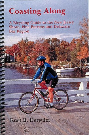 Coasting Along  A Bicycling Guide To The New Jersey Shore Pine Barrens And Delaware Bay Region