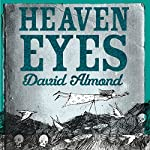 Heaven Eyes | David Almond