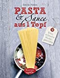 Pasta & Sauce aus 1 Topf: Blitzschnelle Nudelgerichte
