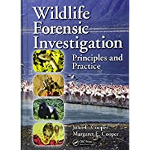 Wildlife Forensic Investigation: Principles and Practice