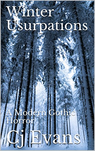 #freebooks – Winter Usurpations: A Modern Gothic Horror, By: Cj Evans Free October 11-15th