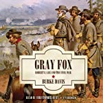 Gray Fox: Robert E. Lee and the Civil War | Burke Davis