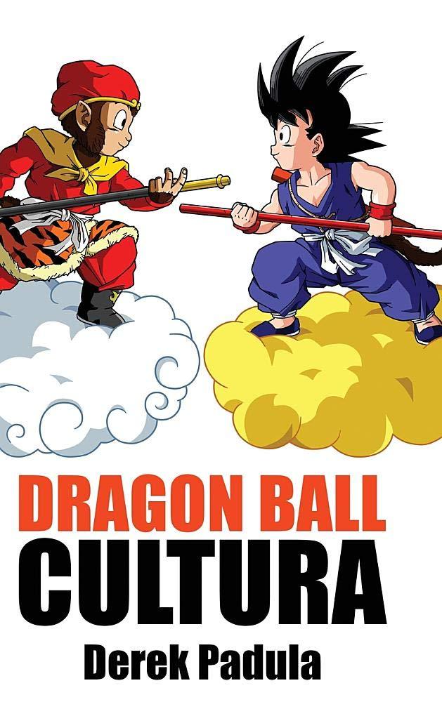 Dragon Ball Cultura Volumen 1: Origen Tapa dura – 28 sep 2018 Derek Padula 1943149429 Cultural & media studies Manga guides & reviews