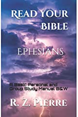 Read Your Bible - Ephesians (Black and White Edition): A Basic Personal and Group Study Manual Paperback