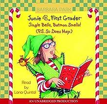 Junie B. Jones #25: Jingle Bells, Batman Smells! (P.S. So Does May.) Audiobook by Barbara Park Narrated by Lana Quintal