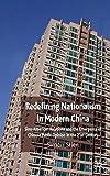 Redefining Nationalism in Modern China 9780230549395