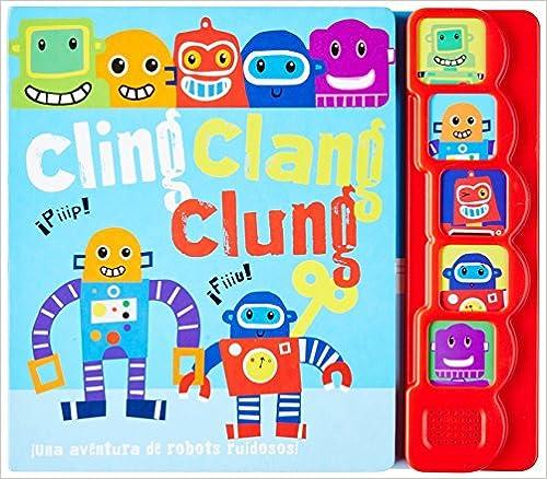 Cling Clang Clung. ¡Una Aventura De Robots Ruidosos! (5