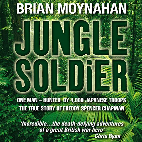 jungle-soldier-the-true-story-of-freddy-spencer-chapman-unabridged