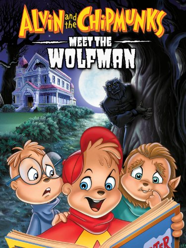 Alvin & The Chipmunks Be introduced to The Wolfman