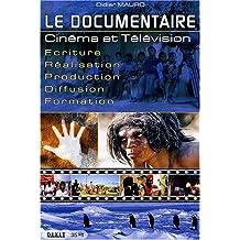 Le documentaire : Cinéma et Télévison