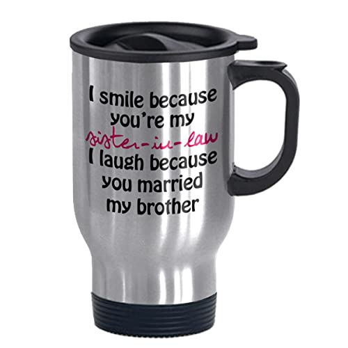 i smile because youre my sister in law funny travel mug
