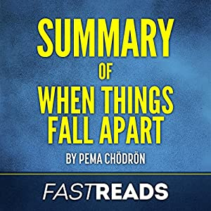 Summary of When Things Fall Apart: by Pema Chodron Audiobook