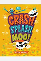 Crash, Splash, or Moo! Hardcover