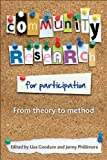 Community Research for Participation : From Theory to Method, , 1847424368