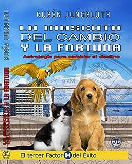 La Mascota Del Cambio y La Fortuna (Spanish Edition)