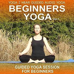 Beginners Yoga, Volume 1 Audiobook
