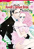 Ravelli's Defiant Bride: Harlequin comics (The Legacies of Powerful Men Book 1)